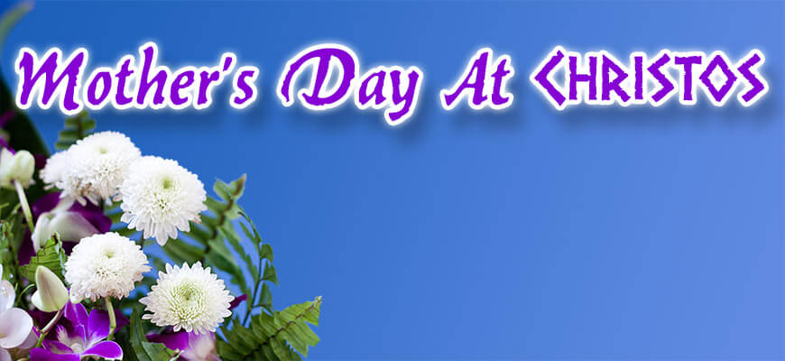 Mothers Day at Christos