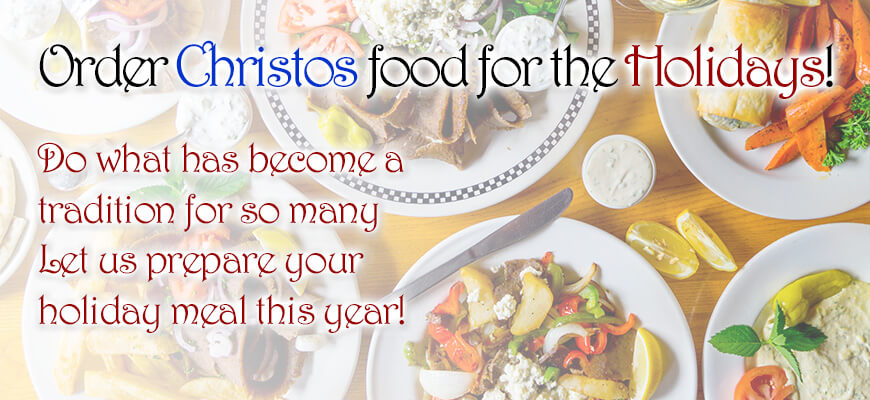 Let Christos Cater Your Holidays!