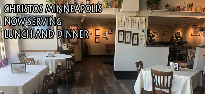 Christos Minneapolis Now Serving Lunch and Dinner